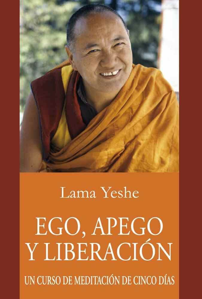 Ego apego y liberación. Lama Yeshe